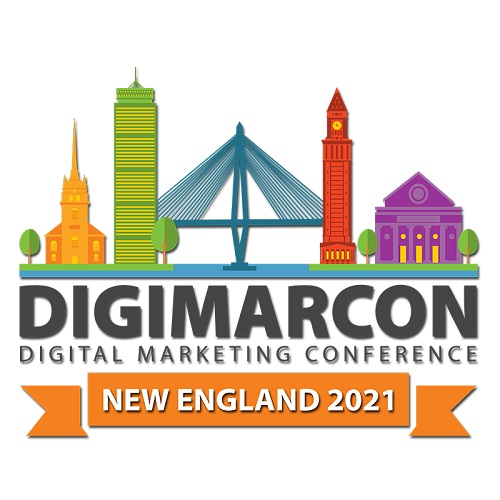 DigiMarCon New England 2021 – Digital Marketing, Media and Advertising Conference & Exhibition